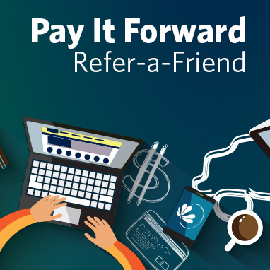 Pay It Forward. Refer-a-Friend