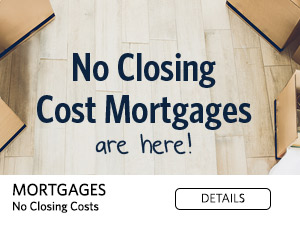 No Closing Cost Mortages are here. click to apply
