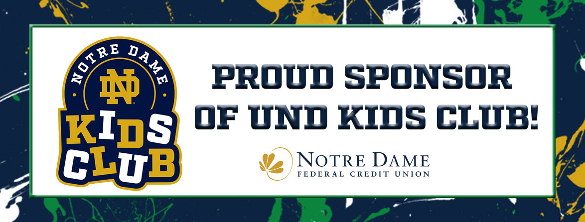 Notre Dame Kids Club. Proud Sponsor of UND Kids Club