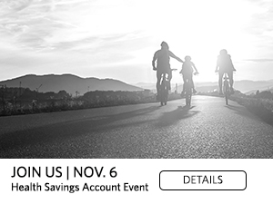 Join Us | Nov. 6. Health Savings Account Event. Details