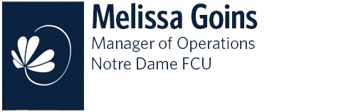 By Melissa Goins, Manager of Operations, Notre Dame FCU