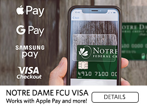 Apple Pay. Google Pay. Samsung Pay. Visa Checkout. Notre Dame FCU Visa works with Apple Pay and more! details