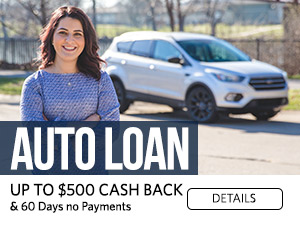 Auto Loan. Up to $500 Cash Back and 60 Days No Payments. Details