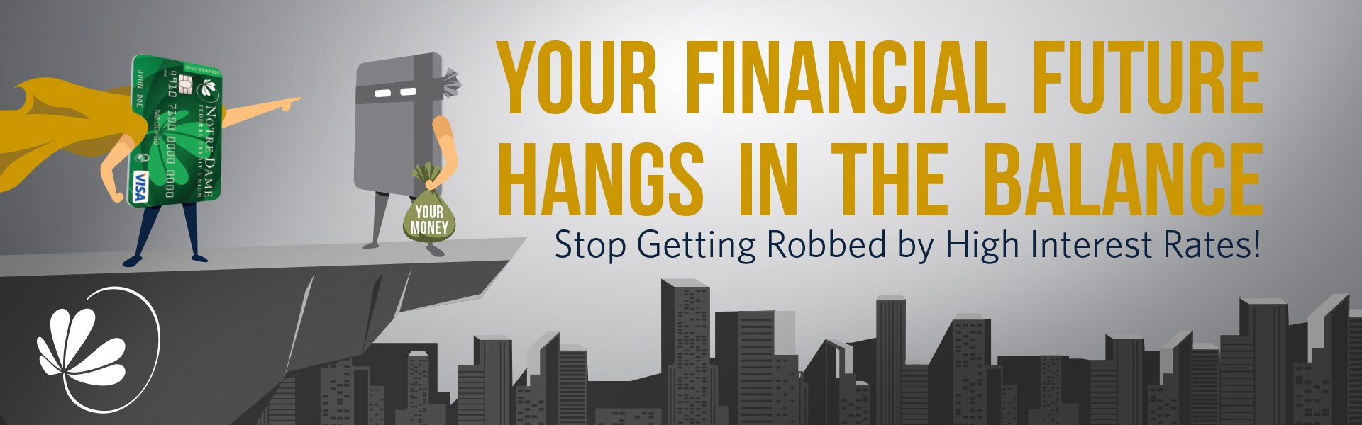 Your financial future hangs in the balance. Stop getting robbed by high interest rates!