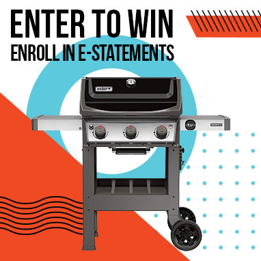 Enter to Win. Enroll in eStatements.