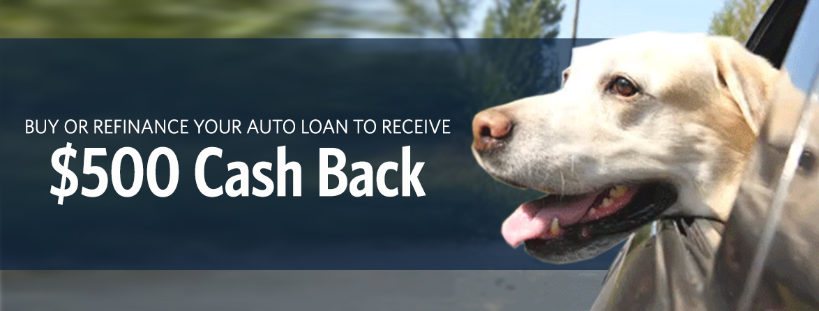 Buy or refinance your auto loan to receive up to $500 Cash Back