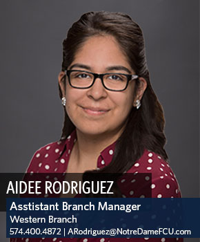 Aidee Rodriguez. Assistant Branch Manager. Western Branch. 574.400.4872. arodriguez@notredamefcu.com