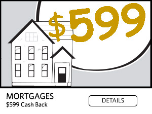 Mortgage $599 Cash Back
